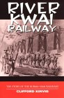 'The River Kwai Railway' by Clifford Kinvig - click to buy online
